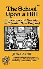 The school upon a hill : education and society in colonial New England
