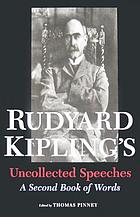 Rudyard Kipling's uncollected speeches : a second book of words : with a checklist of his speeches