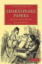 Shakspeare papers: Pictures grave and gay