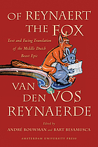 Of Reynaert the Fox : text and facing translation of the Middle Dutch beast epic Van den vos Reynaerde