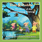 Toot & Puddle : the mystery of the disappearing swing