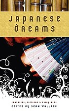 Japanese dreams : fantasies, fictions & fairytales