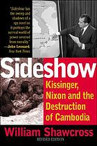 Sideshow : Kissinger, Nixon and the destruction of Cambodia