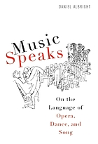 Music speaks : on the language of opera, dance, and song