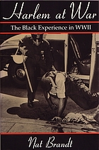 Harlem at war : the Black experience in WWII