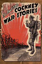 The best 500 cockney war stories. : reprinted from the London evening news (early 1920s)