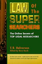Law of the super searchers : the online secrets of top legal researchers