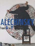 Alechinsky from A to Y : catalogue 'raisonnable' of a retrospective