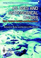 Ice ages and astronomical causes : data, spectral analysis, and mechanisms