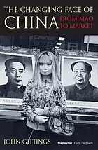 The changing face of China : from Mao to market