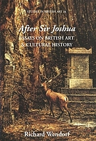 After Sir Joshua : essays on British art and cultural history