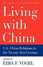 Living with China : U.S./China relations in the twenty-first century