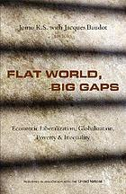 Flat world, big gaps : economic liberalization, globalization, poverty and inequality