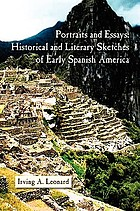 Portraits and essays : historical and literary sketches of early Spanish America