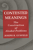 Contested meanings : the construction of alcohol problems