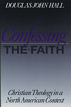Confessing the faith : Christian theology in a North American context