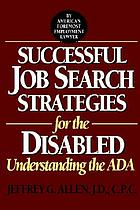 Successful job search strategies for the disabled : understanding the ADA