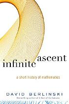 Infinite ascent : a short history of mathematics