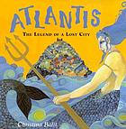 Atlantis : the legend of a lost city