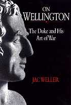 On Wellington : the Duke and his art of war