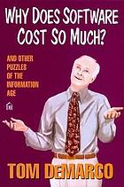 Why does software cost so much? : and other puzzles of the Information Age