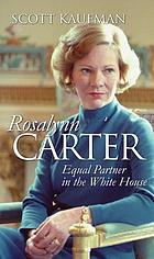 Rosalynn Carter : equal partner in the White House