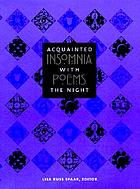 Acquainted with the night : insomnia poems