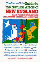 The Sierra Club guide to the natural areas of New England