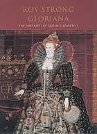 Gloriana : the portraits of Queen Elizabeth I
