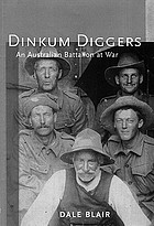 Dinkum diggers : an Australian battalion at war