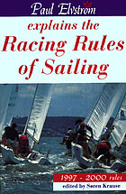 Paul Elvström explains the racing rules of sailing : 1997-2000 rules
