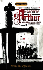 Le morte Darthur. Sir Thomas Malory's book of King Arthur and of his noble knights of the round table