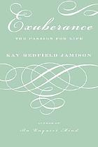 Exuberance : the passion for life