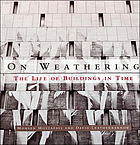 On weathering : the life of buildings in time
