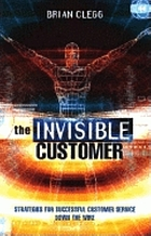 The invisible customer : strategies for sucessive customer service down the wire