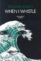 When I whistle : a novel