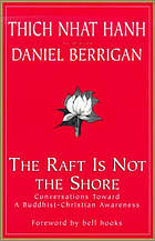 The raft is not the shore : conversations toward a Buddhist/Christian awareness