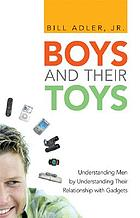Boys and their toys : understanding men by understanding their relationship with gadgets