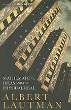 Mathematics, ideas, and the physical real