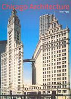 Chicago architecture, 1872-1922 : birth of a metropolis