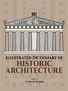 Illustrated dictionary of historic architecture