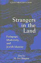 Strangers in the land : pedagogy, modernity, and Jewish identity