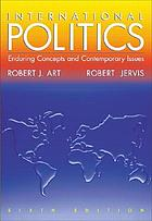 International politics : enduring concepts and contemporary issues