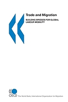 Trade and migration : building bridges for global labour mobility.
