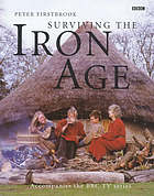 Surviving the Iron Age