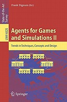 Agents for games and simulations II : trends in techniques, concepts and design