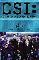CSI: crime scene investigation. Bad rap
