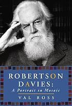 The master in mosaic : an oral biography of Robertson Davies