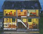 Breaking and entering : the contemporary house cut, spliced, and haunted
