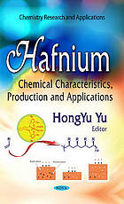 Hafnium : chemical characteristics, production. and applications